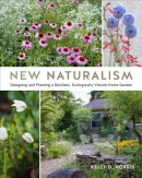 New naturalism : designing and planting a resilient, ecologically vibrant home garden