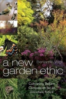 A new garden ethic : cultivating defiant compassion for an uncertain future