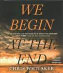 We begin at the end [CD book]