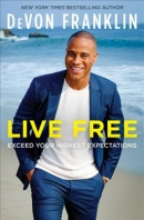 Live free : exceed your highest expectations