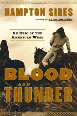 Blood And Thunder : An Epic Of The American West