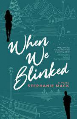 When We Blinked : A Novel