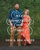 Make something good today : a memoir