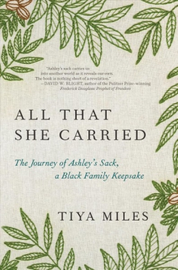 All That She Carried : The Journey Of Ashley's Sack, A Black Family Keepsake