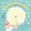 Dandelion magic : go ahead, make your wish!