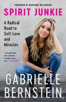 Spirit junkie : a radical road to discovering self-love and miracles