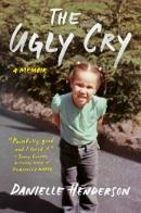 The ugly cry : a memoir