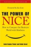 The Power Of Nice : How To Conquer The Business World With Kindness