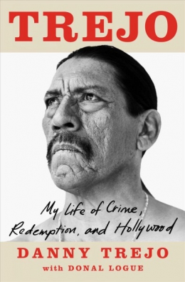 Trejo : My Life Of Crime, Redemption, And Hollywood