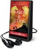 Amber & clay [Playaway]