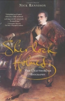 Sherlock Holmes : the unauthorized biography