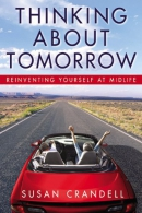 Thinking about tomorrow : reinventing yourself at midlife