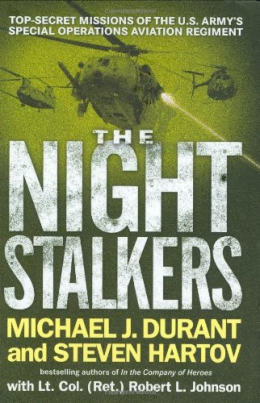 The Night Stalkers : Top Secret Missions Of The U S  Army's