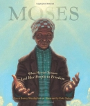 Moses : when Harriet Tubman led her people to freedom