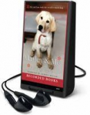 Marley & me [Playaway] : life and love with the world's worst dog