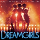 Dreamgirls [music CD] : music from the motion picture : based on the original Broadway production