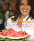 Katie Brown's outdoor entertaining : taking the party outside