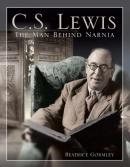C.S. Lewis : the man behind Narnia
