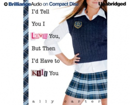I'd Tell You I Love You, But Then I'd Have To Kill You [CD Book]