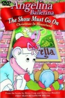 Angelina ballerina [DVD]. The show must go on : Christmas in Mouseland