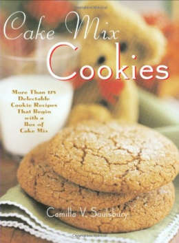 Cake Mix Cookies : More Than 175 Delectable Cookie Recipes That Begin With A Box Of Cake Mix