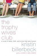 The trophy wives club : a novel of fakes, faith, and a love that lasts forever