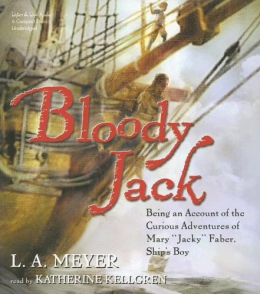 Bloody Jack [CD Book] : Being An Account Of The Curious Adventures Of Mary