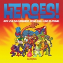 Heroes! : draw your own superheroes, gadget geeks & other do-gooders