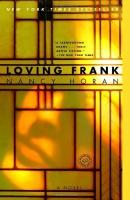 Loving Frank : a novel