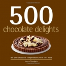 500 chocolate delights : the only chocolate compendium you'll ever need