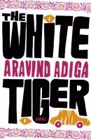 The white tiger : a novel
