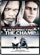 Resurrecting the champ [DVD]