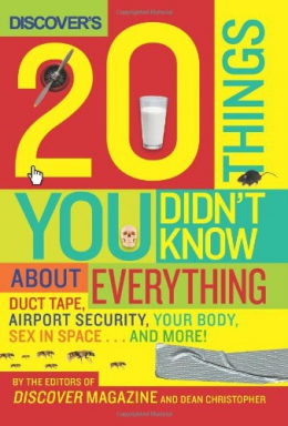 Discover's 20 Things You Didn't Know About Everything : Duct Tape, Airport Security, Your Body, Sex In Space... And More!