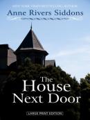 The house next door [large print]