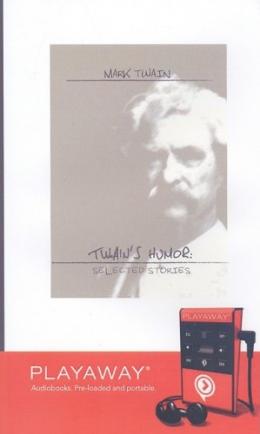 Twain's Humor [Playaway] : Selected Stories
