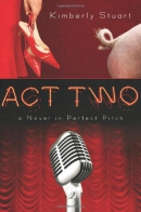Act two : a novel in perfect pitch