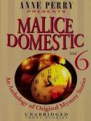 Malice domestic. [downloadable audiobook] / Vol. 6