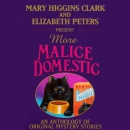 More malice domestic [downloadable audiobook] / [an anthology of original mystery stories]