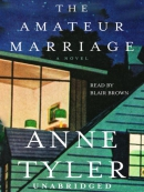 The amateur marriage [downloadable audiobook] / [a novel]