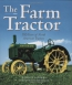 The Farm Tractor : 100 Years Of North American Tractors