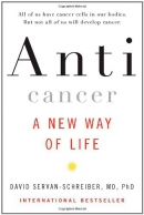Anticancer : a new way of life