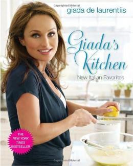 Giada's Kitchen : New Italian Favorites