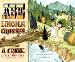 Abe Lincoln Crosses A Creek : A Tall, Thin Tale