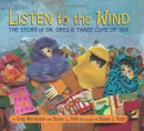 Listen to the wind : the story of Dr. Greg and Three cups of tea