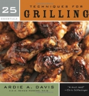 25 essentials : techniques for grilling