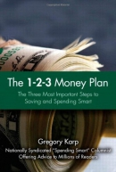 The 1-2-3 money plan : the three most important steps to saving and spending smart