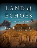 Land of echoes [downloadable audiobook] / [a Cree Black novel]