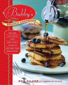 Bubby's Brunch Cookbook : Recipes And Menus From New York's Favorite Comfort Food Restaurant