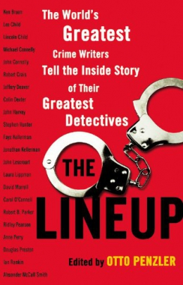 The Lineup : The World's Greatest Crime Writers Tell The Inside Story Of Their Greatest Detectives