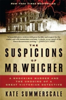 The suspicions of Mr. Whicher [downloadable audiobook] / a shocking murder and the undoing of a great Victorian detective]